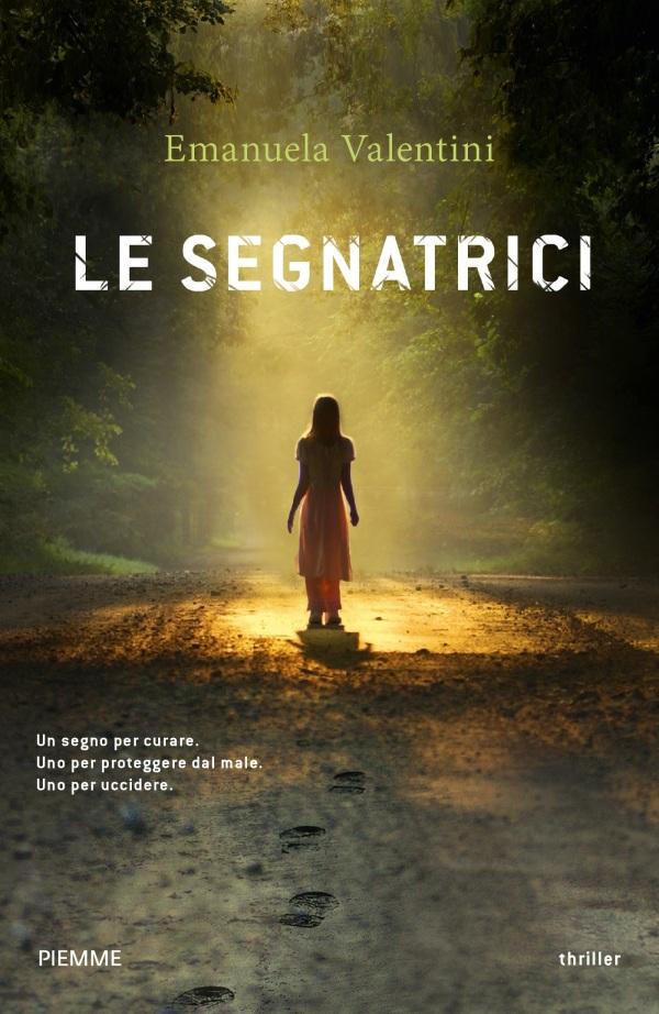 'Le segnatrici', il thriller d'esordio di Emanuela Valentini